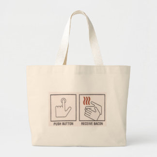 Push Button, Receive Bacon Large Tote Bag