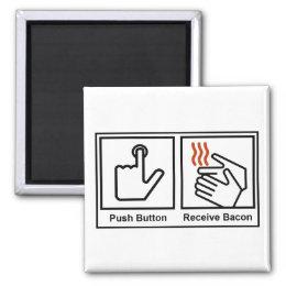 Push Button, Receive Bacon Magnet