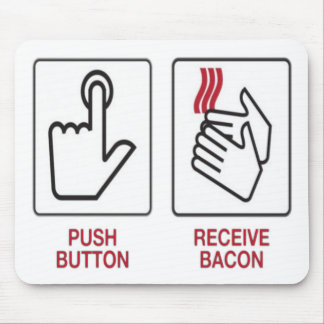 Push button recieve bacon mouse pad