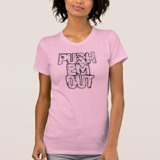Push 'em Out!! T-Shirt
