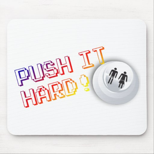 Push It Hard - Arcade Button Video Game Gamer Mouse Pad