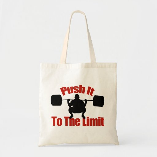 Push it to the limit bags