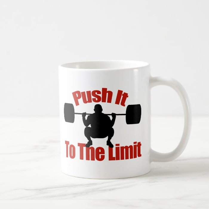 Push it to the limit coffee mug