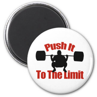 Push it to the limit magnet