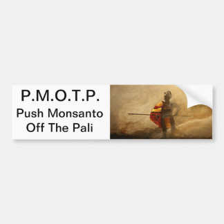 push Monsanto off the pali Car Bumper Sticker
