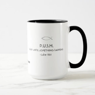 PUSH(pray until something happens) gotGod316.com Mug