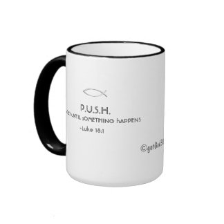 PUSH(pray until something happens) gotGod316.com Ringer Mug