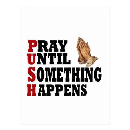 PUSH Pray Until Something Happens Postcard