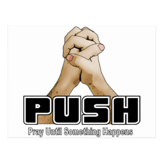 PUSH - Pray Until Something Happens Postcard