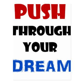 Push Throught Your Dream Postcard
