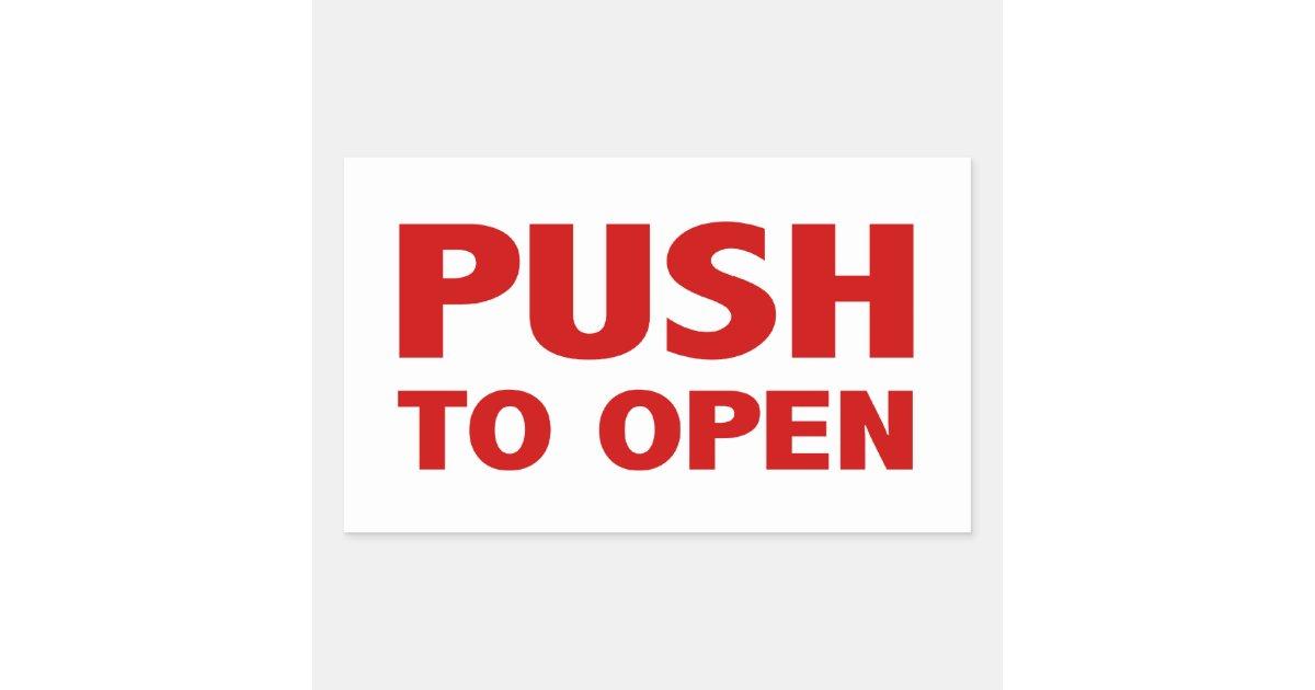 push to open door sign rectangular sticker. Black Bedroom Furniture Sets. Home Design Ideas