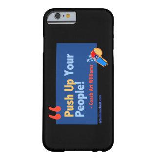 Push up People Art Williams Quote iPhone 6 Case