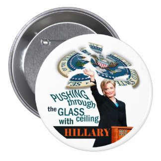 Pushing through the Glass ceiling with Hillary 3 Inch Round Button