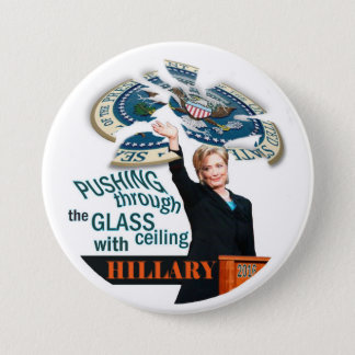 Pushing through the Glass ceiling with Hillary Pinback Button