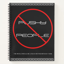 PUSHY PEOPLE NOTEBOOK