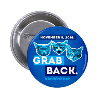 Pussies Grab Back #ImWithHer Hillary Button