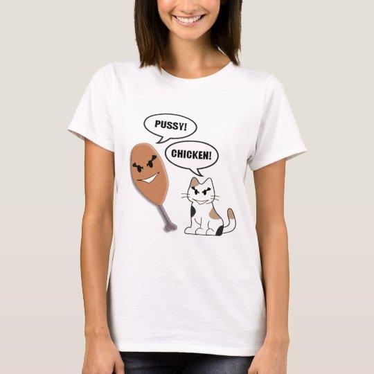 Pussy/Chicken T-Shirt
