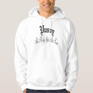 Pussy This Hoody Gets Me Tons