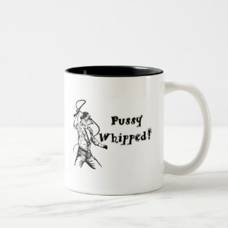 Pussy Whipped! Two-Tone Coffee Mug