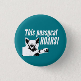 Pussycat Roars Pinback Button