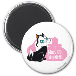 Pussyfoot I Must Be Pampered Magnet