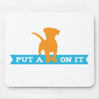 Put a Doggy on it! Mouse Pad