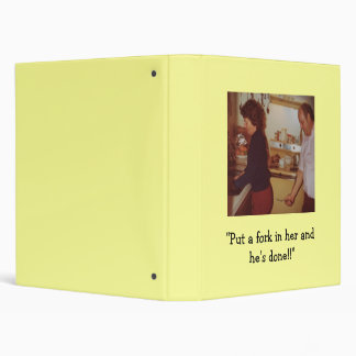 """Put a fork in her and he's done!!""recipe notebook 3 Ring Binder"