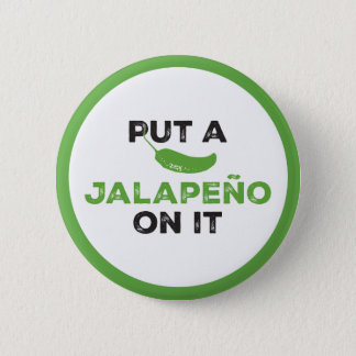 Put a Jalapeño On It Texas Pin