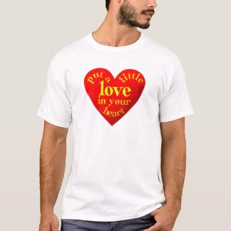 PUT A little love in your heart T-Shirt