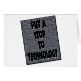 PUT A STOP TO TECHNOLOGY CARD