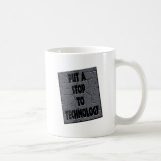 PUT A STOP TO TECHNOLOGY COFFEE MUG
