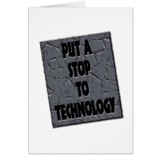 PUT A STOP TO TECHNOLOGY GREETING CARD