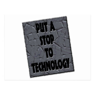 PUT A STOP TO TECHNOLOGY POSTCARD