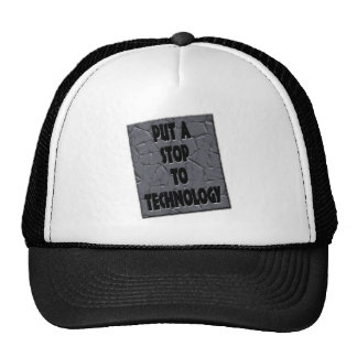 PUT A STOP TO TECHNOLOGY TRUCKER HAT