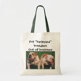 Put Backyard Breeders Out of Business Tote Bag