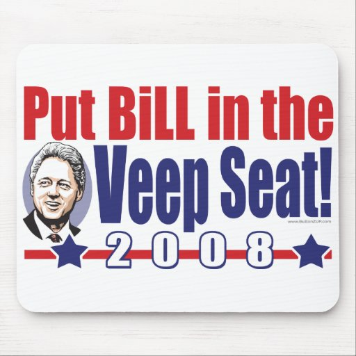 Put Bill In The Veep Seat! 2008 Mousepad