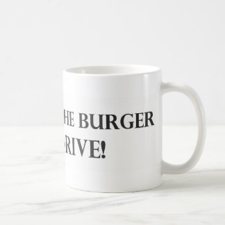 Put Down the Burger and Drive.pdf Coffee Mugs