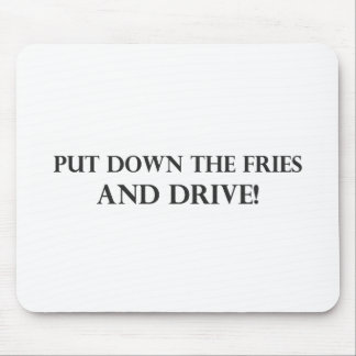 Put Down the Fries and Drive.pdf Mouse Pad