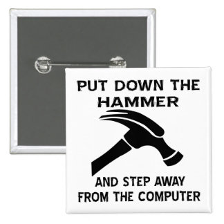 Put Down The Hammer And Step Away From The Comp Pinback Buttons