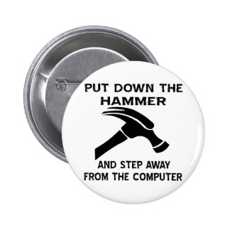 Put Down The Hammer And Step Away From The Comp Pinback Button