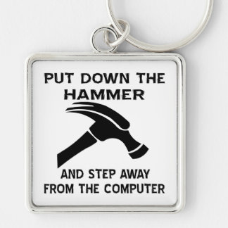 Put Down The Hammer And Step Away From The Comp Keychain