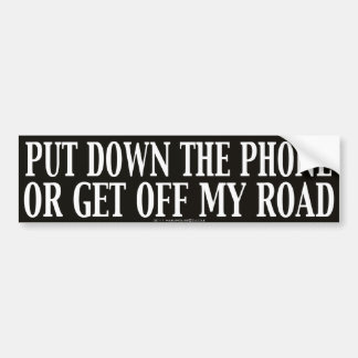 Put Down The Phone Or Get Off My Road Car Bumper Sticker