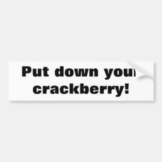 Put down your crackberry car bumper sticker
