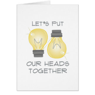 Put Heads Together Card