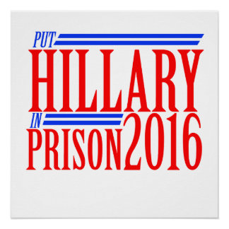 put Hillary in prison 2016 Poster