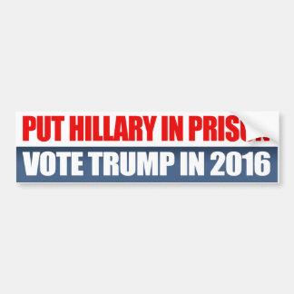 Put Hillary in Prison - Vote Trump in 2016 - Bumper Sticker
