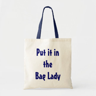 Put it in the Bag Lady