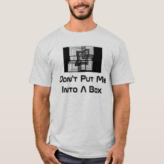 Put Me In A Box tshirt