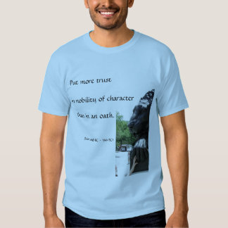 Put more trust , in nobility of chara... t shirt