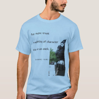 Put more trust , in nobility of chara... T-Shirt
